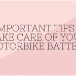 4 Important Tips to take care of your Motorbike Battery