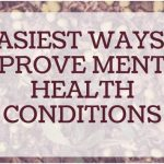 6 Easiest Ways to Improve Mental Health Conditions