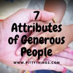 7 Attributes of Generous People and Why We Need To Adopt Them