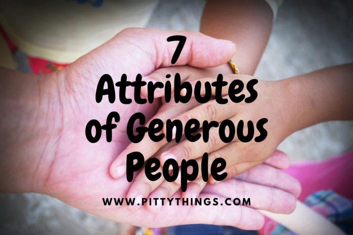 7 Attributes of Generous People