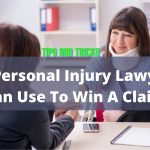Tips And Tricks A Personal Injury Lawyer Can Use To Win A Claim