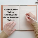 Academic Level Writing Challenges by the Professional Writers