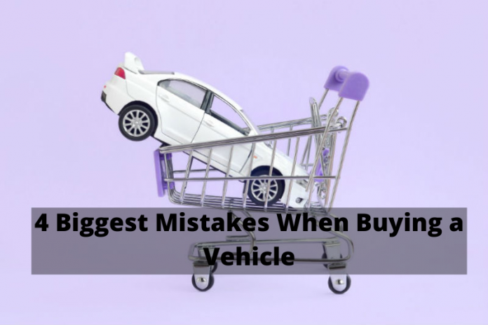 4 Mistakes in Buying vehicle