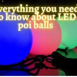 Everything you need to know about LED poi balls