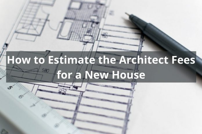 How to Estimate the Architect Fees for a New House (1)