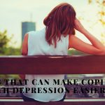 5 Tips That Can Make Coping with Depression Easier