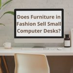 Does Furniture in Fashion Sell Small Computer Desks?