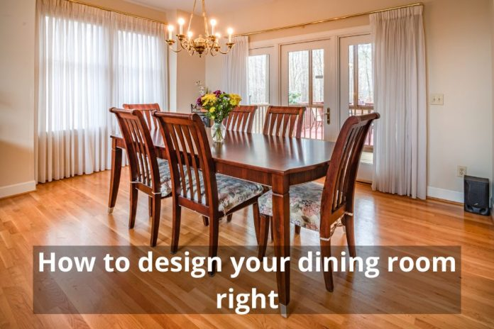 How to design your dining room right