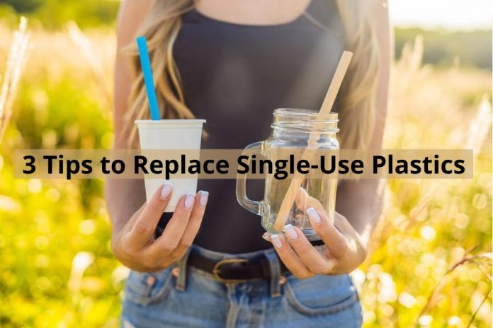 3 Tips to Replace Single-Use Plastics