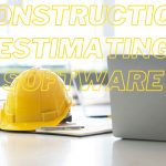 Construction Estimating Software: Reasons Why It is Important