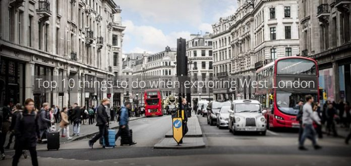 Top 10 things to do when exploring West London
