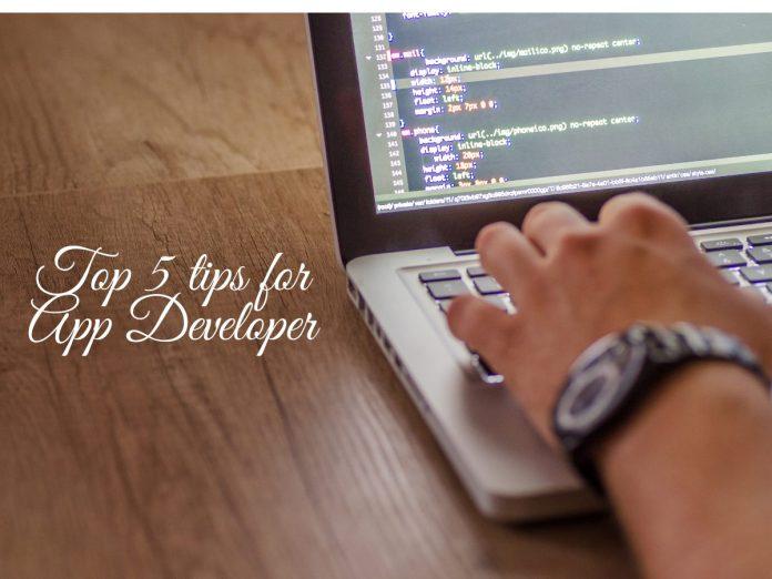 Top 5 tips for App Developer