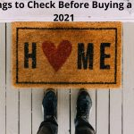 Top 6 Things to Check Before Buying a Home in 2021