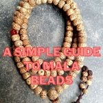 A Simple Guide to Mala Beads