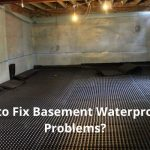 How to Fix Basement Waterproofing Problems?