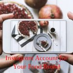 How to Run an Instagram Account for Your Food Brand