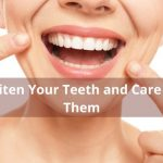 Love Your Smile. 5 Things You Can Do at Home to Whiten Your Teeth and Care For Them