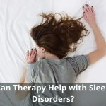 Can Therapy Help with Sleep Disorders?