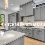 TOP 6 KITCHEN SAFETY MEASURES EVERYONE SHOULD AWARE OF