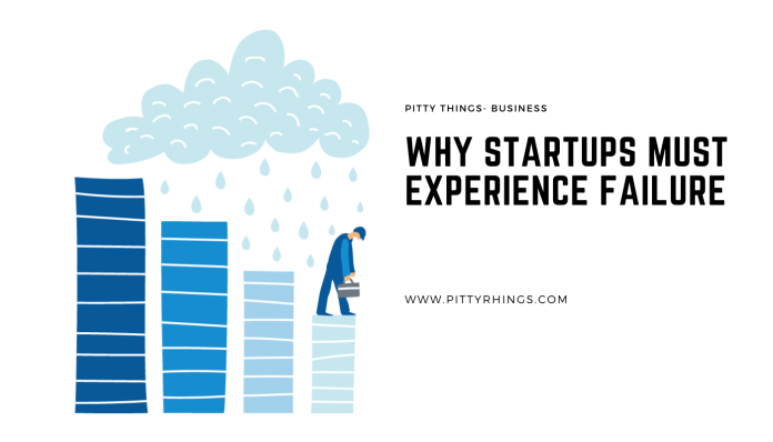 Why Startups Must Experience Failure