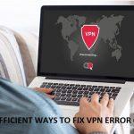 4 EFFICIENT WAYS TO FIX VPN ERROR 619