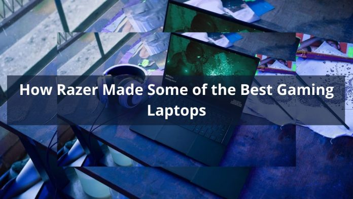 How Razer Made Some of the Best Gaming Laptops